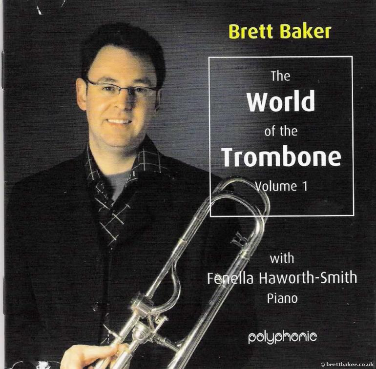 The World of the Trombone Volume 1 - Brett Baker (Trombone) with Fenella Howarth-Smith (Piano)