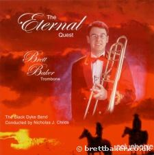 DOWNLOAD - Eternal Quest Brett Baker (Trombone) with Black Dyke Band - Click here for separate tracks
