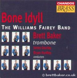 Bone Idyll - Brett Baker (Trombone) with Williams Fairey Band  - Cassette Tape only not a CD!