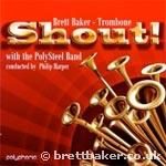 DOWNLOAD - Shout Brett Baker (Trombone) with Polysteel Band - Click here for separate tracks