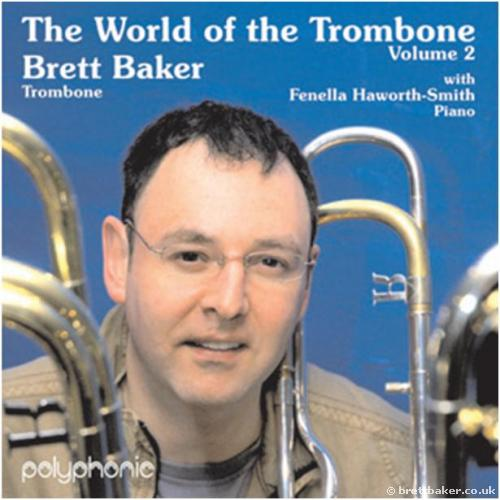World of the Trombone Volume 2 - Brett Baker (Trombone) with Fenella Howarth-Smith (Piano)