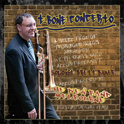 DOWNLOAD - T-Bone Concerto Brett baker (Trombone) with Kew Band Melbourne - Click here for separate tracks