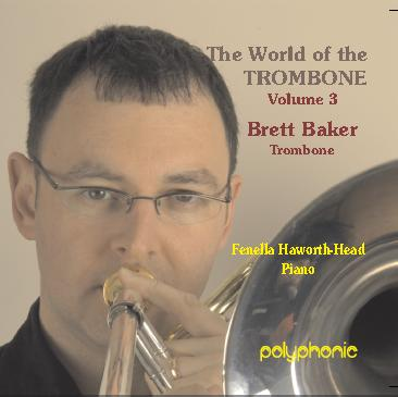 World of the Trombone Volume 3 - Brett Baker (Trombone) with Fenella Howarth-Head