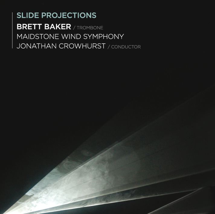 DOWNLOAD - Slide Projections Brett Baker (Trombone) with Maidstone Symphonic Winds - Click here for separate tracks