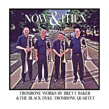 Now & Then - Double CD Brett Baker (Trombone) & the Black Dyke Trombone Ensembles