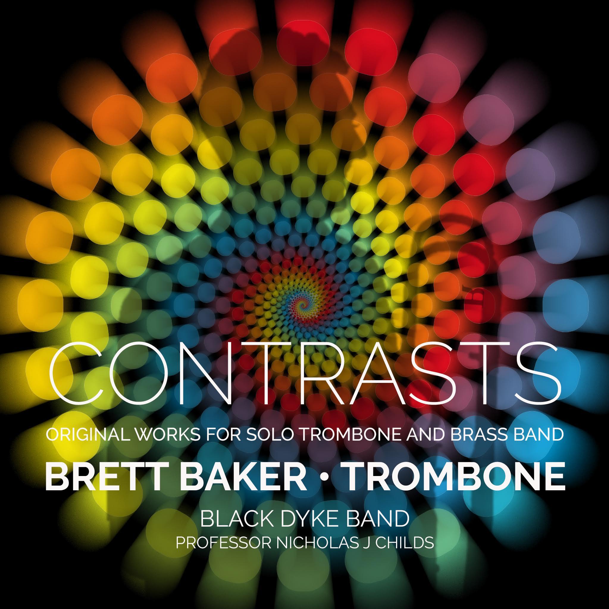Contrasts Doyen CD Brett Baker (Trombone) Accompanied by the Black Dyke Band