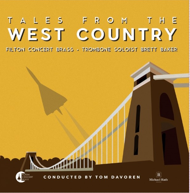 Tales from the West Country Brett Baker (Trombone) & Filton Band