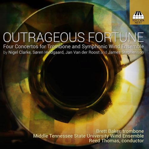 Outrageous Fortune Brett baker (Trombone) and Middle Tennessee Wind Ensemble